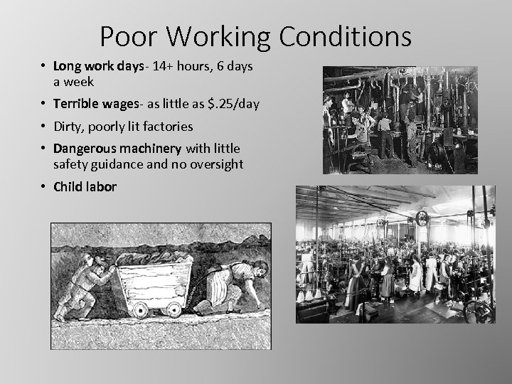 Poor Working Conditions • Long work days- 14+ hours, 6 days a week •