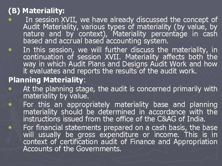 (B) Materiality: • In session XVII, we have already discussed the concept of Audit