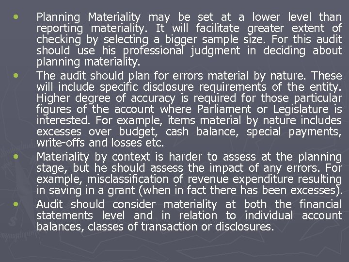 • • Planning Materiality may be set at a lower level than reporting