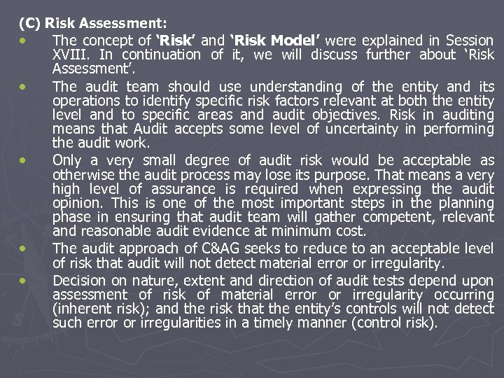 (C) Risk Assessment: • • • The concept of 'Risk' and 'Risk Model' were