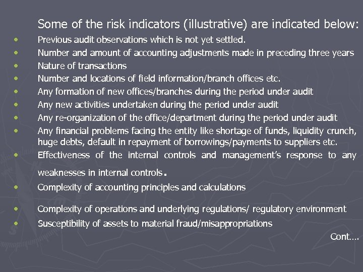 Some of the risk indicators (illustrative) are indicated below: • • • Previous audit
