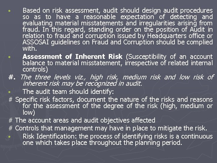 • • Based on risk assessment, audit should design audit procedures so as