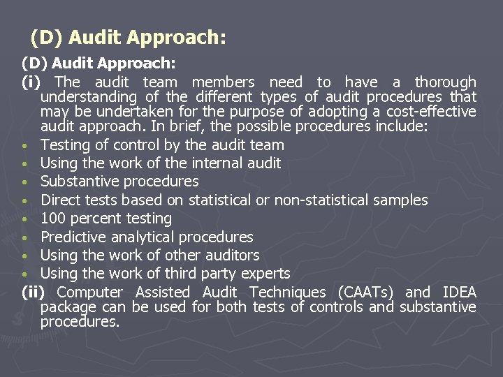 (D) Audit Approach: (i) The audit team members need to have a thorough understanding