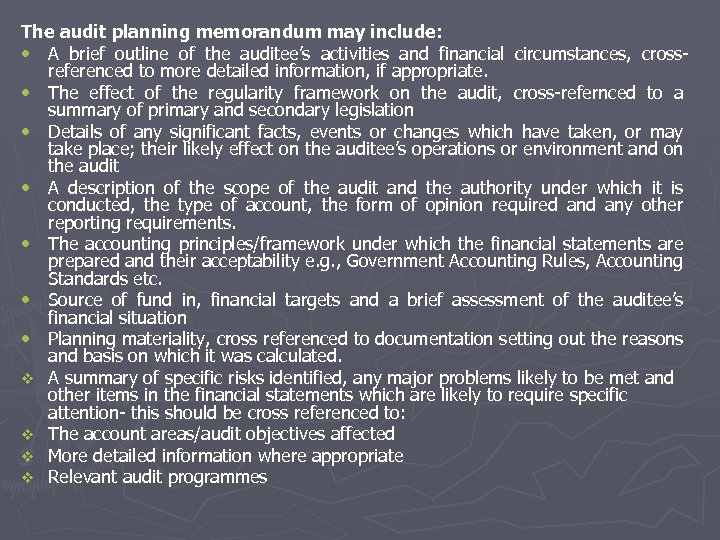 The audit planning memorandum may include: • A brief outline of the auditee's activities
