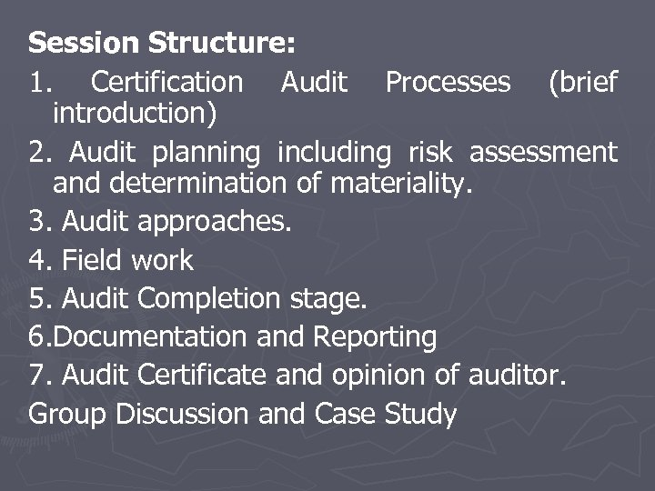 Session Structure: 1. Certification Audit Processes (brief introduction) 2. Audit planning including risk assessment