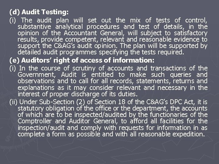 (d) Audit Testing: (i) The audit plan will set out the mix of tests