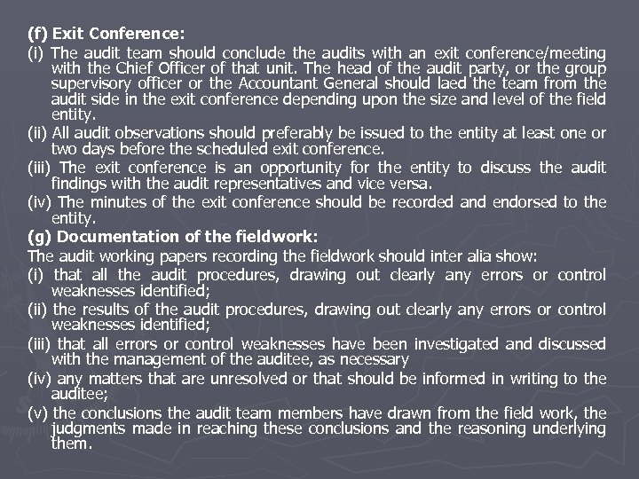 (f) Exit Conference: (i) The audit team should conclude the audits with an exit