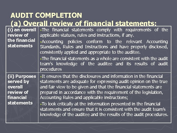 AUDIT COMPLETION (a) Overall review of financial statements: (i) an overall review of the
