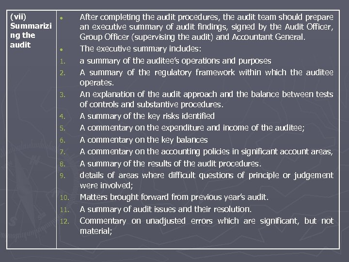(vii) Summarizi ng the audit 1. 2. 3. 4. 5. 6. 7. 8. 9.