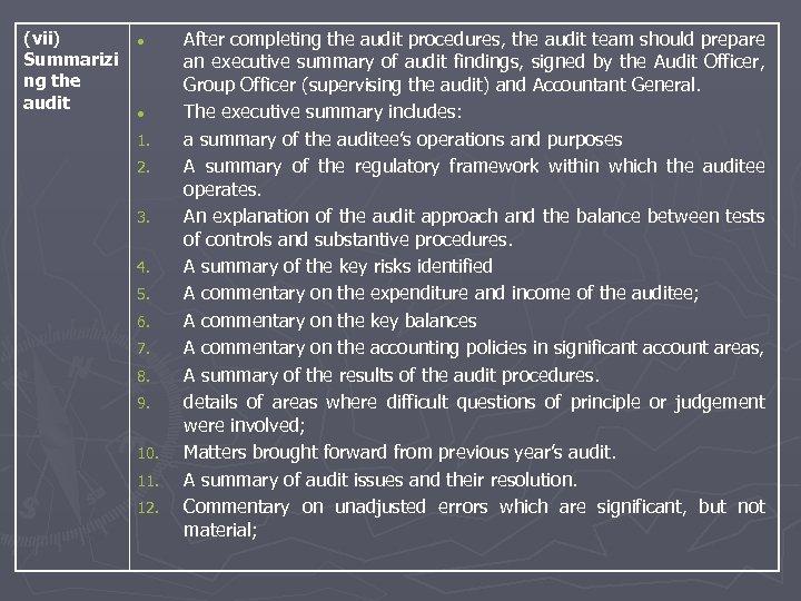 (vii) Summarizi ng the audit 1. 2. 3. 4. 5. 6. 7. 8. 9.