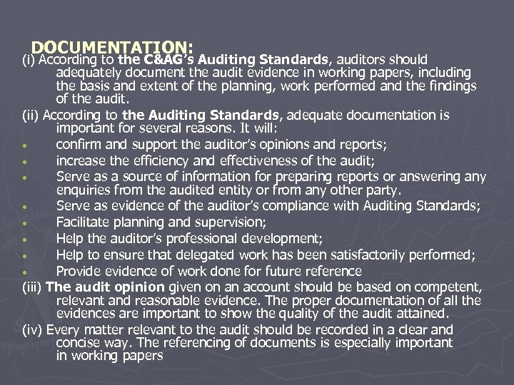 DOCUMENTATION: (i) According to the C&AG's Auditing Standards, auditors should adequately document the audit