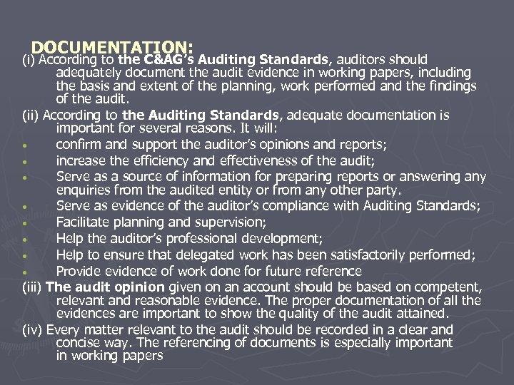 DOCUMENTATION: (i) According to the C&AG's Auditing Standards, auditors should adequately document the audit