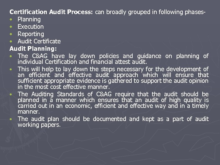 Certification Audit Process: can broadly grouped in following phases • Planning • Execution •