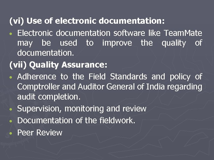 (vi) Use of electronic documentation: • Electronic documentation software like Team. Mate may be