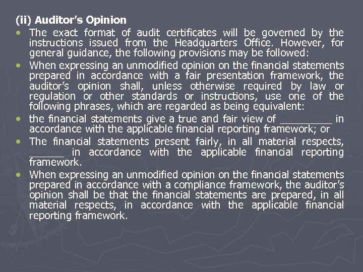 (ii) Auditor's Opinion • The exact format of audit certificates will be governed by