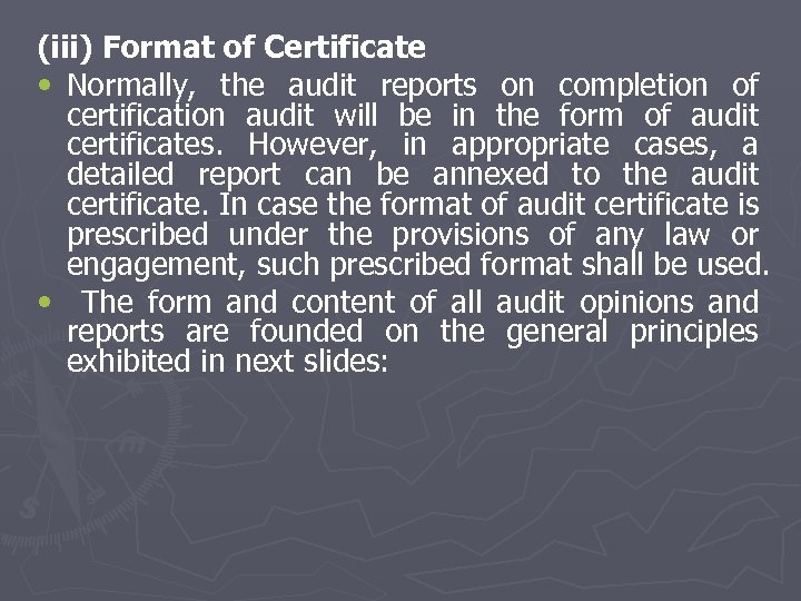 (iii) Format of Certificate • Normally, the audit reports on completion of certification audit