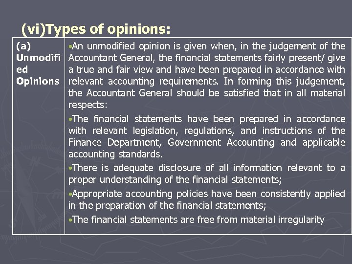 (vi)Types of opinions: (a) Unmodifi ed Opinions • An unmodified opinion is given when,