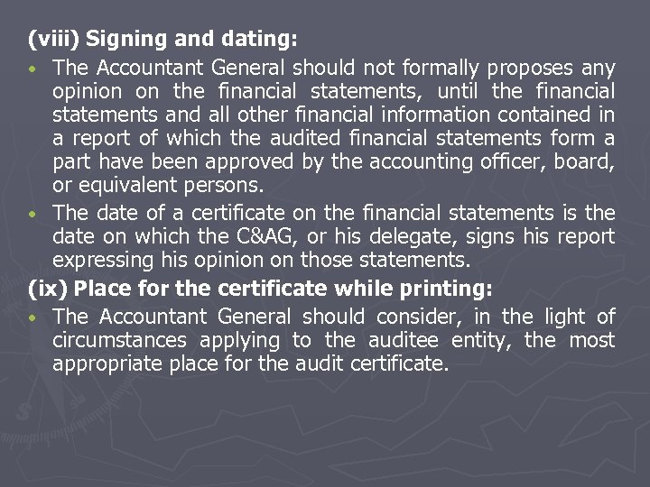 (viii) Signing and dating: • The Accountant General should not formally proposes any opinion