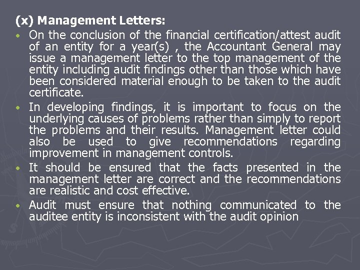 (x) Management Letters: • On the conclusion of the financial certification/attest audit of an