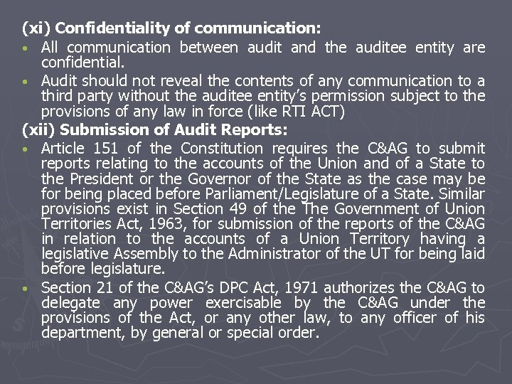 (xi) Confidentiality of communication: • All communication between audit and the auditee entity are