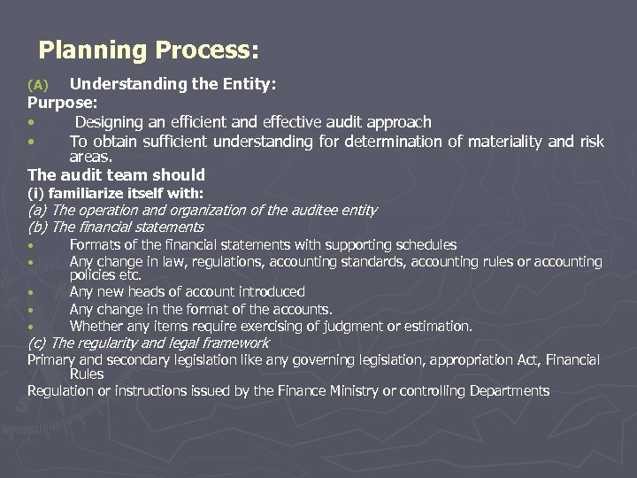 Planning Process: Understanding the Entity: Purpose: • Designing an efficient and effective audit approach