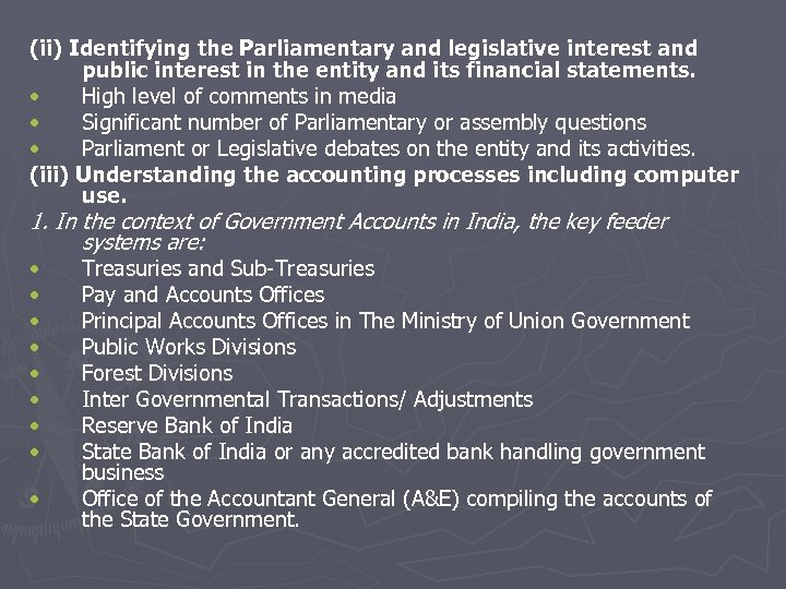 (ii) Identifying the Parliamentary and legislative interest and public interest in the entity and