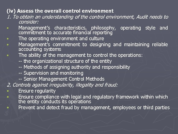 (iv) Assess the overall control environment 1. To obtain an understanding of the control