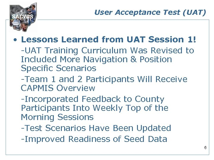 SACWIS User Acceptance Test (UAT) • Lessons Learned from UAT Session 1! -UAT Training