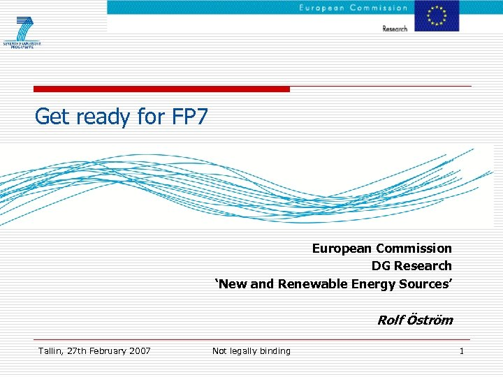 Get ready for FP 7 European Commission DG Research 'New and Renewable Energy Sources'