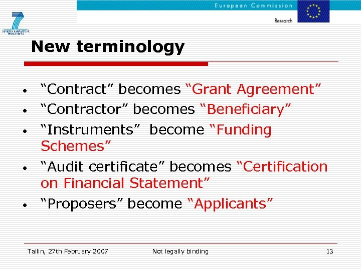 "New terminology • • • ""Contract"" becomes ""Grant Agreement"" ""Contractor"" becomes ""Beneficiary"" ""Instruments"" become"