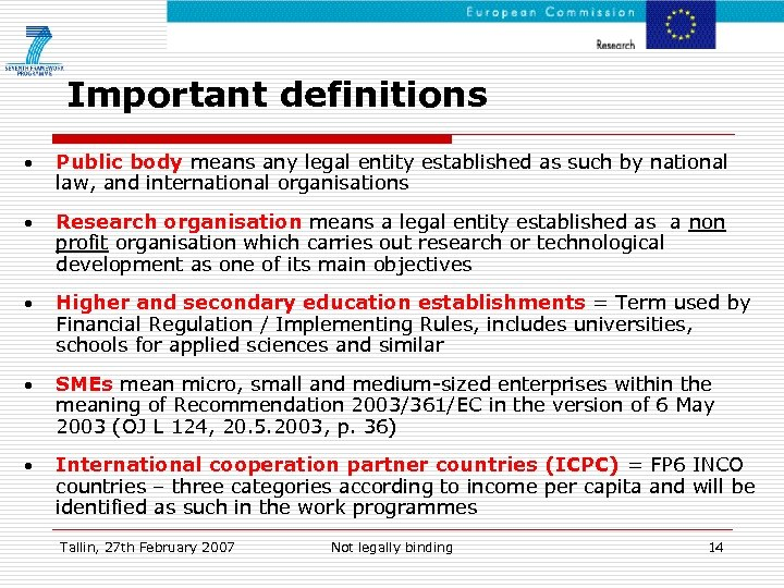 Important definitions • Public body means any legal entity established as such by national