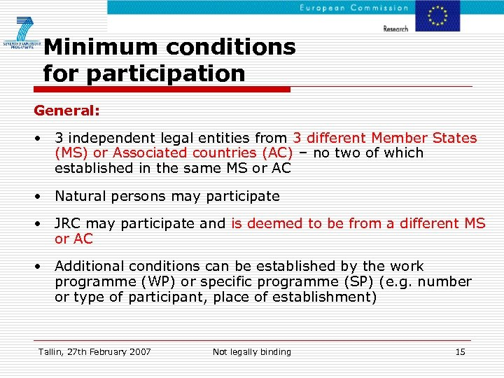 Minimum conditions for participation General: • 3 independent legal entities from 3 different Member