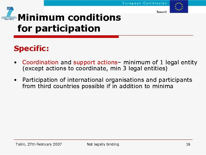 Minimum conditions for participation Specific: • Coordination and support actions– minimum of 1 legal