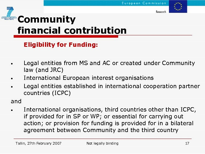 Community financial contribution Eligibility for Funding: Legal entities from MS and AC or created