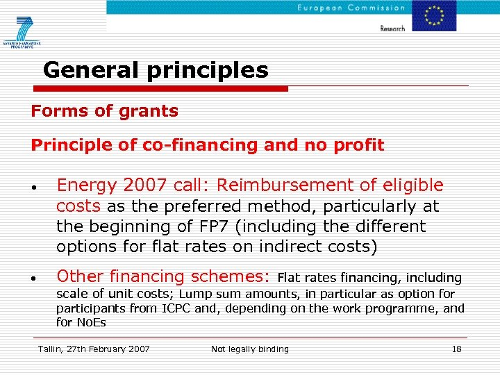 General principles Forms of grants Principle of co-financing and no profit • • Energy