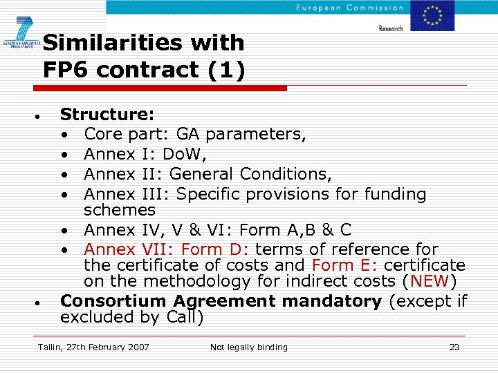 Similarities with FP 6 contract (1) • • Structure: • Core part: GA parameters,