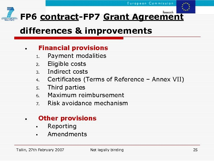 FP 6 contract-FP 7 Grant Agreement differences & improvements • Financial provisions 1. Payment