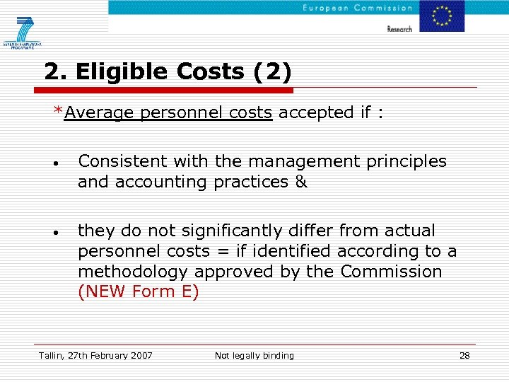 2. Eligible Costs (2) *Average personnel costs accepted if : • Consistent with the