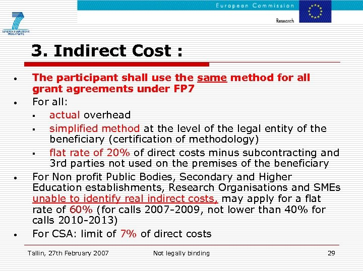 3. Indirect Cost : • • The participant shall use the same method for