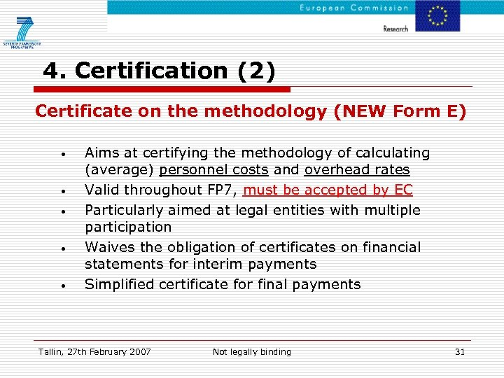 4. Certification (2) Certificate on the methodology (NEW Form E) • • • Aims