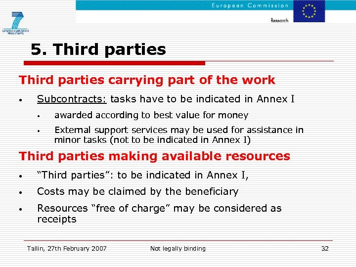 5. Third parties carrying part of the work • Subcontracts: tasks have to be