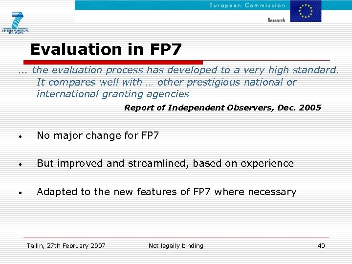 Evaluation in FP 7 … the evaluation process has developed to a very high