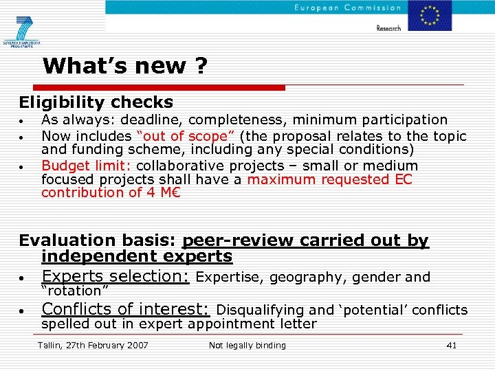 What's new ? Eligibility checks • • • As always: deadline, completeness, minimum participation