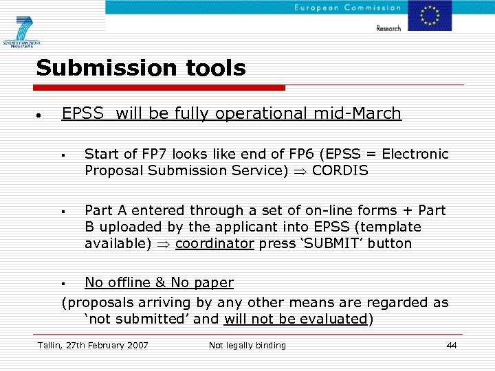Submission tools • EPSS will be fully operational mid-March § § Start of FP