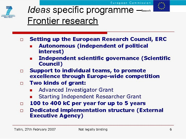 Ideas specific programme – Frontier research o o o Setting up the European Research