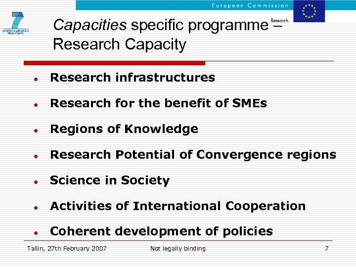 Capacities specific programme – Research Capacity ● Research infrastructures ● Research for the benefit