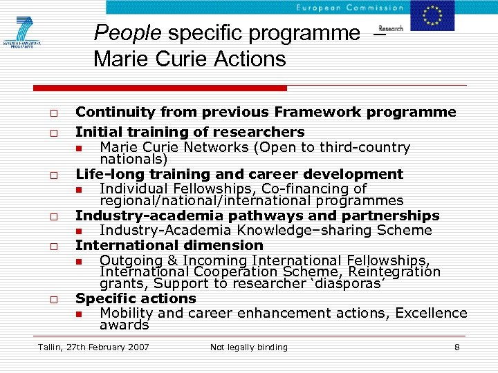 People specific programme – Marie Curie Actions o o o Continuity from previous Framework