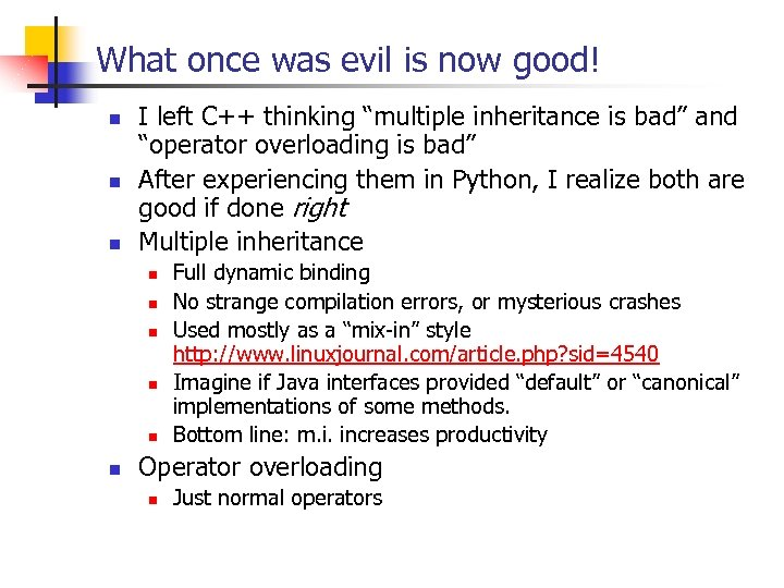 What once was evil is now good! n n n I left C++ thinking