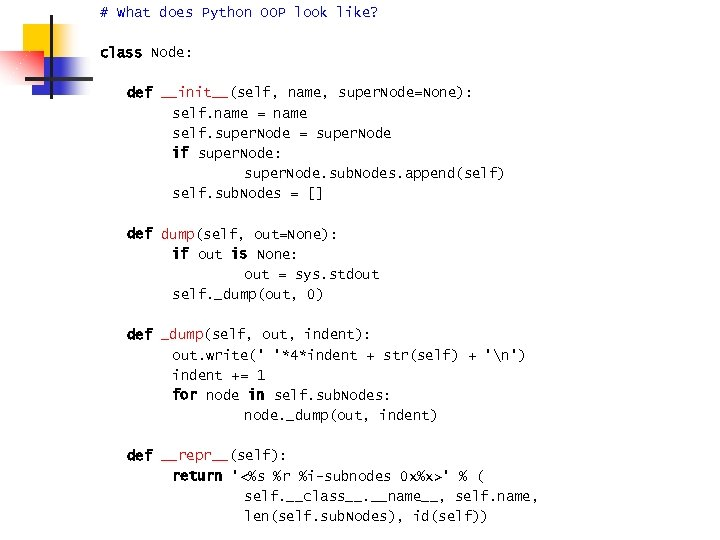 # What does Python OOP look like? class Node: def __init__(self, name, super. Node=None):