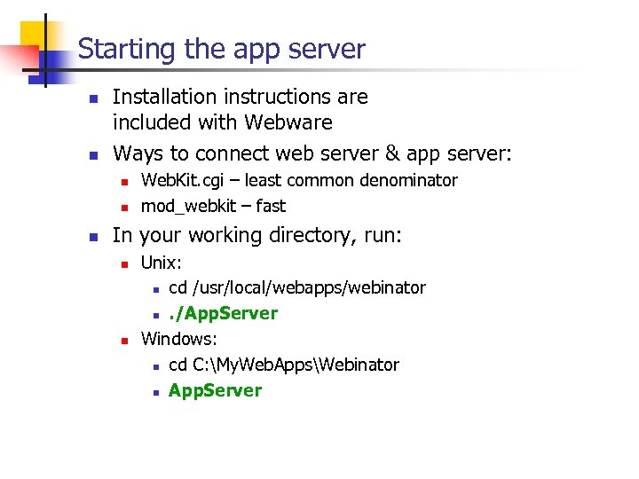 Starting the app server n n Installation instructions are included with Webware Ways to